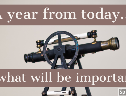 A year from now, what will be important?