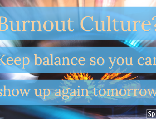 Burnout Culture?: Watch your energy so you can show up again tomorrow